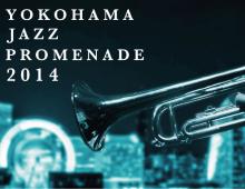 Yokohama JAZZ PROMENADE 2014 [Poster]
